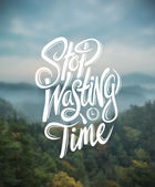 Stop wasting time — Stock Vector