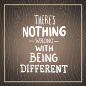 Theres nothing wrong with being different — Stock Vector