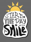 Positive lettering. Start the day with a smile. — Stock Vector