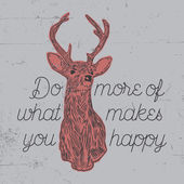 Do more of what makes you happy illustration with deer on dusty background. Design for advertising, labels, t-shirts etc. — Stock Vector
