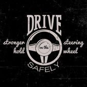 Drive safely vintage label with modern steering wheel. T-shirt design. EPS10 vector — Stock Vector