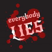 Everybody lies. Bloodstains and white lettering on a black background. — Stock Vector