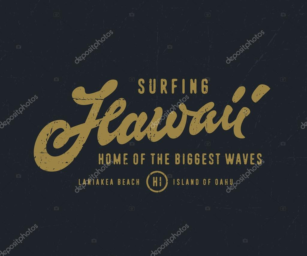 T shirt design hawaii - Amazing Surfing Hawaii Home Of The Biggest Waves Vintage Watercolor Hand Lettered T Shirt Apparel Fashion Print Retro Old School Tee Graphics