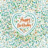 Happy birthday. Heart. Colored confetti on a white background. B — Stock Vector