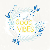 Only Good Vibes inspiration background. — Stock Vector