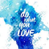 Phrase Do what you love — Stock Photo