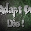 Adapt Or Die Concept — Stock Photo #56217637