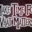 Make Time For What Matters Concept — Stockfoto #56219241
