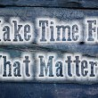 Make Time For What Matters Concept — Foto de Stock   #56219287