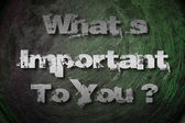 What's Important To You Concept — Stock fotografie
