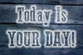 Today Is Your Day Concept — Stock Photo