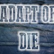 Adapt Or Die Concept — Stock Photo #56226705
