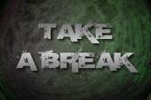 Take A Break Concept — Stock Photo