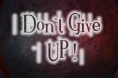 Don't Give Up Concept — Stock Photo