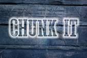 Chunk It Concept — Stock Photo