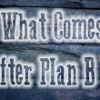 What Comes After Plan B Concept — Stock Photo #56232589