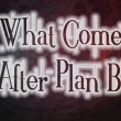 What Comes After Plan B Concept — Stock Photo #56232669