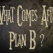 What Comes After Plan B Concept — Stock Photo #56232845