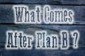 What Comes After Plan B Concept — Stock Photo