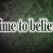 Time to believe text on Background — Stock Photo #56268689