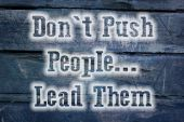 Don't Push People Lead Them Concept — Stock Photo