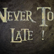 Never Too Late Concept — Stock Photo #56273299
