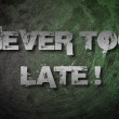 Never Too Late Concept — Stock Photo #56273301