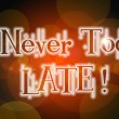 Never Too Late Concept — Stock Photo #56273309