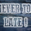 Never Too Late Concept — Stock Photo #56273317