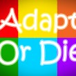 Adapt Or Die Concept — Stock Photo #56273571