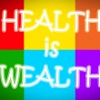 Health Is Wealth Concept — Stock Photo #56275185