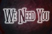 We Need You Concept — Stock Photo