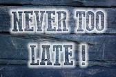 Concepto nunca es demasiado tarde — Foto de Stock