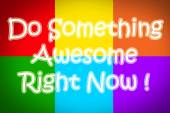 Do Something Awesome Right Now Concept — Stok fotoğraf