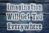 Imagination Will Get You Everywhere Concept — Stock Photo