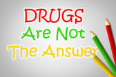 Drugs Are Not The Answer Concept — Stock Photo