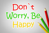 Don't Worry Be Happy Concept — Stock Photo