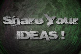Share Your Ideas Concept — Stock Photo