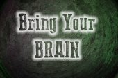 Bring Your Brain Concept — Stock Photo