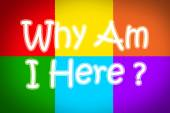 Why Am I Here Concept — Stock Photo