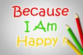 Because I Am Happy Concept — Stock Photo