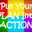 Put Your Plan Into Action Concept — Stock Photo #56304699