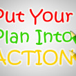 Put Your Plan Into Action Concept — Stock Photo #56304729