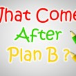 What Comes After Plan B Concept — Stock Photo #56305273