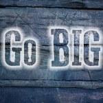 Go Big Concept — Stock Photo #56305395