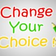Change Your Choice Concept — Stock Photo #56305411