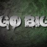 Go Big Concept — Stock Photo #56305413