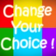 Change Your Choice Concept — Stock Photo #56305447
