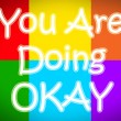 You Are Doing Okay Concept — Stock Photo #56308577