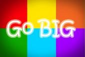 Go Big Concept — Stock Photo